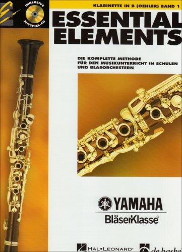Essential Elements, für Klarinette in B (Oehler), m. Audio-CD: Die komplette Methode für den Musikunterricht in Schulen und Blasorchester