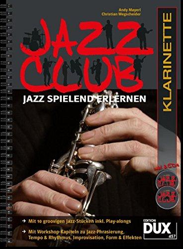Jazz Club: Jazz spielend erlernen inkl 2 CD's. Ausgabe für Klarinette
