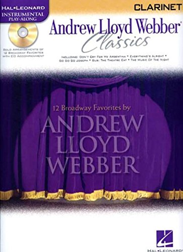 Andrew Lloyd Webber Classics -For Clarinet- (Instrumental Play-Along): Noten, CD, Sammelband für Klarinette (Hal Leonard Instrumental Play-Along)